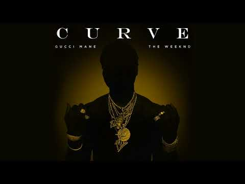 Gucci Mane - Curve feat The Weeknd [Official Audio]