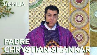 HOMILIA | PADRE CHRYSTIAN SHANKAR | 28/02/18