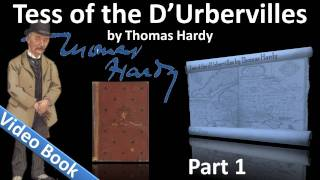 Part 1 - Tess of the d'Urbervilles Audiobook by Thomas Hardy (Chs 01-07)