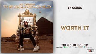 YK Osiris - Worth It (The Golden Child)