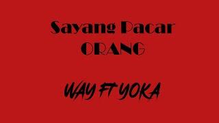 WAY - Sayang Pacar Orang (SPO) Feat YOKA (Official Video Lyric)