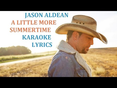 jason-aldean---a-little-more-summertime-karaoke-cover-lyrics