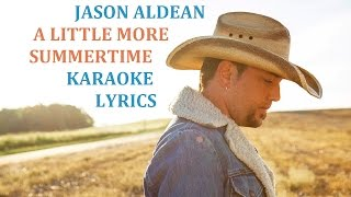 JASON ALDEAN - A LITTLE MORE SUMMERTIME KARAOKE COVER LYRICS