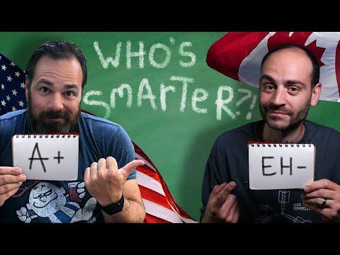 American Vs. Canadian SCHOOLS…Who's Smarter?