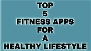 Top 5 fitness apps for a healthy lifestyle | home workout running gym