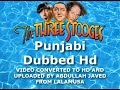Three Stooges Punjabi Dubbed Movie HD