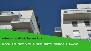 How to Get Your Security Deposit Back - Arizona Landlord/Tenant