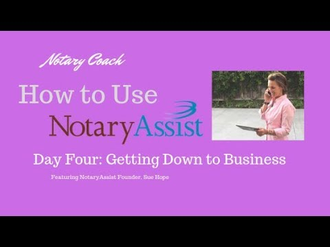 Notary Assist Day FOUR- Getting Down To Business With Signing Appointments