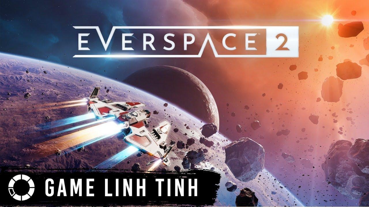 EVERSPACE 2 – Phi thuyền quẩy tung không gian !! [SUMMER FESTIVAL]