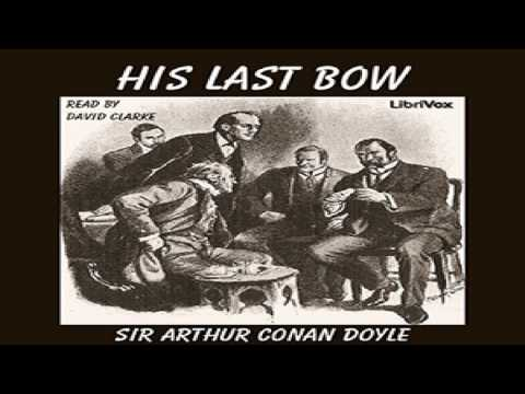 His Last Bow (version 3) | Sir Arthur Conan Doyle | Crime & Mystery Fiction, General Fiction | 1/5