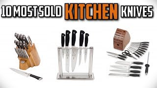 10 Most Sold Kitchen Knives In 2019