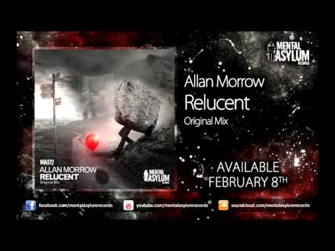 Allan Morrow - Relucent  [Mental Asylum Records] OUT NOW!!!
