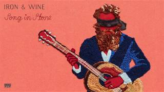 Iron & Wine - Song in Stone