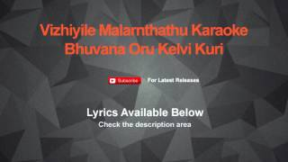 Vizhiyile Malarnthathu Karaoke Bhuvana Oru Kelvi Kuri Karaoke