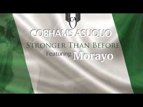 Stronger Than Before  - Cobhams Asuquo ft. Morayo