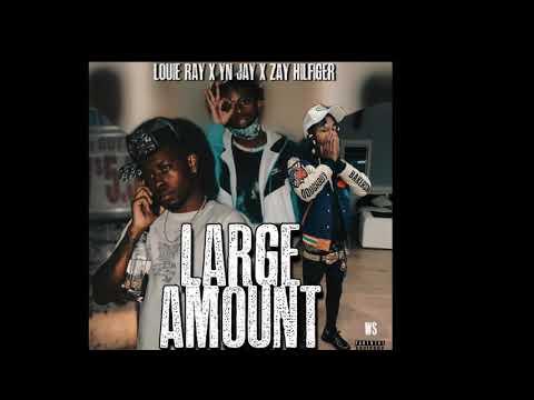 "Louie Ray X YN Jay X Zay Hilfiger ""Large Amount"" (Official Audio)"