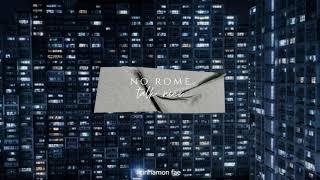 No Rome - Talk Nice (slowed + reverb)