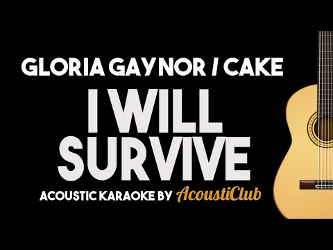 I Will Survive - Gloria Gaynor / Cake [Acoustic Guitar Karaoke]