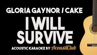 Download I Will Survive - Gloria Gaynor / Cake (Acoustic Guitar Karaoke Version)
