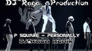 p square personally dj raga rmx