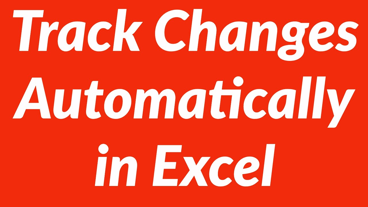 Track Changes Automatically Without Sharing Workbook Using Excel Vba
