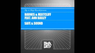 Barnes & Heatcliff feat. Ann Bailey - Safe and Sound (Steelfish Remix)