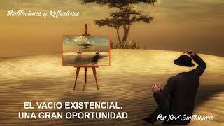 El vacio existencial, una gran oportunidad - No Dualidad
