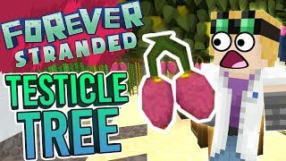 Minecraft - TESTICLE TREE - Forever Stranded #36