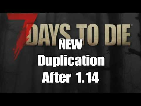 7 days to die Duplication After 1.14