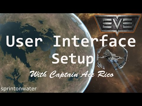 EVE Online Tutorial: Tips & Tricks For Setting Up Your User Interface