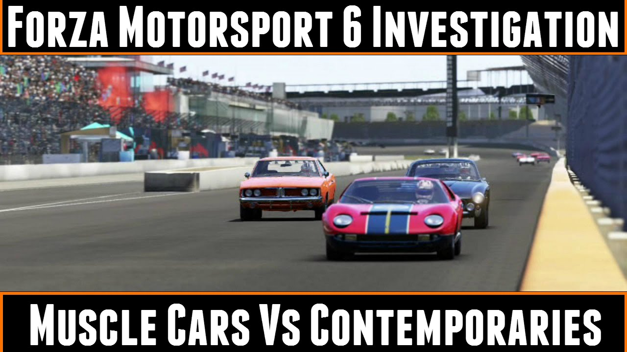 Forza Motorsport Investigation Muscle Cars Vs Contemporaries