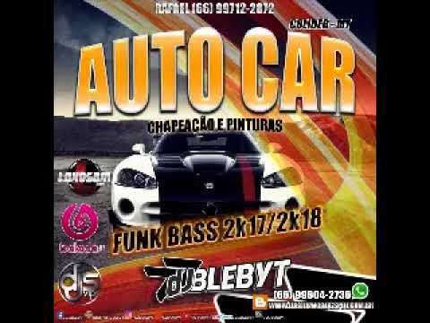 2018 Funk Bass Auto Car Colíder MT DJ Blebyt
