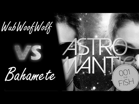 WubWoofWolf vs Bahamete! // m-flo loves CHEMISTRY - Astrosexy (mtmcl)