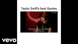 Taylor Swift - Taylor's Best Quotes