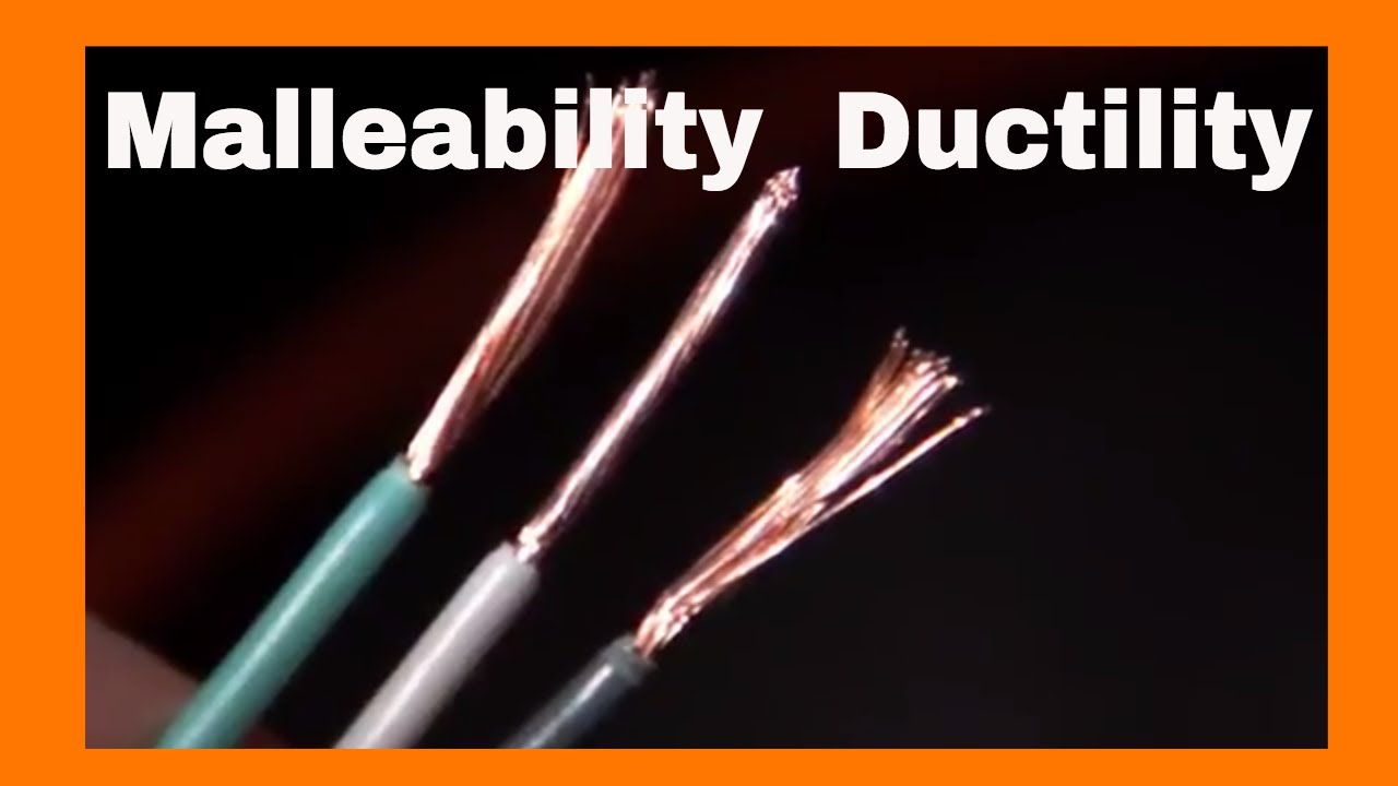 malleability and ductility physical properties youtube