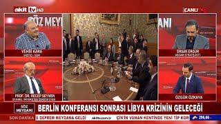 Söz Meydanı - Berlin Konferansı Sonrası Libya Kriz