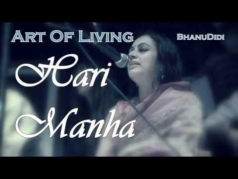 Hari Manha || Bhanu Didi Art Of Living Bhajans
