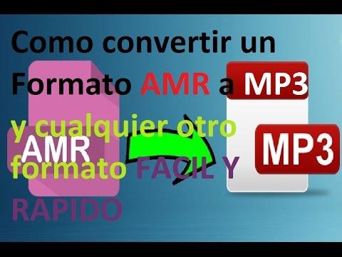 Como convertir un formato AMR a MP3 y cualquier otro formato