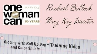 Mary Kay Training - Closing With Roll Up Bag And Set Sheets