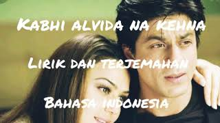 Gambar cover Kabhi Alvida Na Kehna (Sonu Nigam & Alka Yagnik) ll lirik dan terjemahan bahasa indonesia