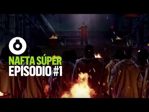 Nafta Súper | Episodio #1
