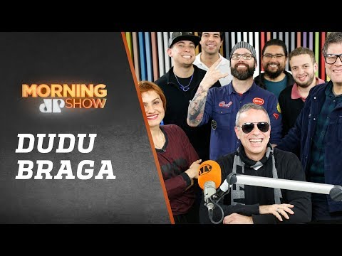 Dudu Braga - Morning Show - 13/07/18