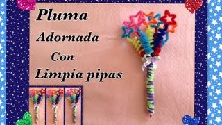 Repeat youtube video PLUMA O LAPICERO ADORNADO CON LIMPIA PIPAS ( ESTRELLAS) .