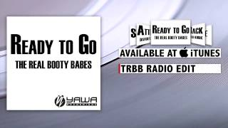 The Real Booty Babes - Ready To Go (TRBB Radio Edit)
