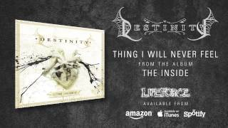 DESTINITY - Thing I Will Never Feel (album track)