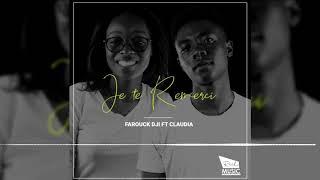 Gambar cover Farouck Dji feat Claudia - Je te Remercie [ Audio officiel ]