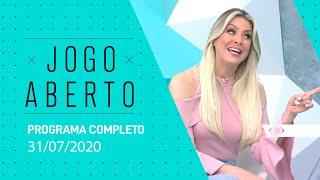 JOGO ABERTO - 31/07/2020 - PROGRAMA COMPLETO