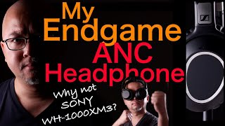 Endgame ANC Headphone for my final 2 months - Sennheiser PXC 550 Deepdive & why not Sony WH-1000XM3?
