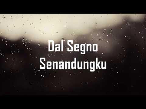 Dal Segno - Senandungku (Lirik + Chord)