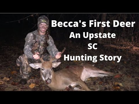 Becca's First Deer - An Upstate SC Hunting Story
